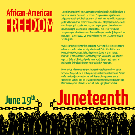 Juneteenth, African-American Independence Day, June 19. Day of freedom and emancipation. Banner with broken chain and raised hands of people, symbol of abolition of slavery. Pan-African flag colors. Vectores