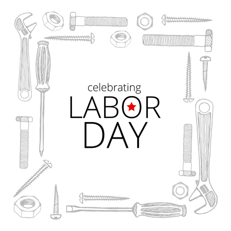suitable: Celebrating Labor Day, September 4, 2017. Greeting card, also suitable for poster print. Building tools, hand drawn vector frame