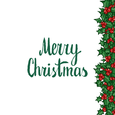 sprig: Merry Christmas lettering with holly. Hand drawn vector design element, clip-art isolated on white. Sprig of Holly frame. Useful for Christmas and New Year greeting card, poster, flyer Illustration