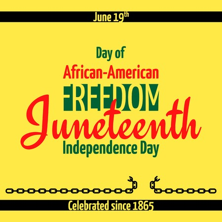 proclamation: Juneteenth, African-American Independence Day, June 19. Day of freedom and emancipation. Banner with broken chain, the symbol of the abolition of slavery
