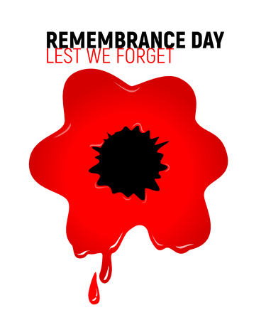 Remembrance Day Lest we forget bloody poppy.