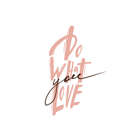 Do what you love. Motivation text lettering text on white background . Design postcard with the inscription. White background