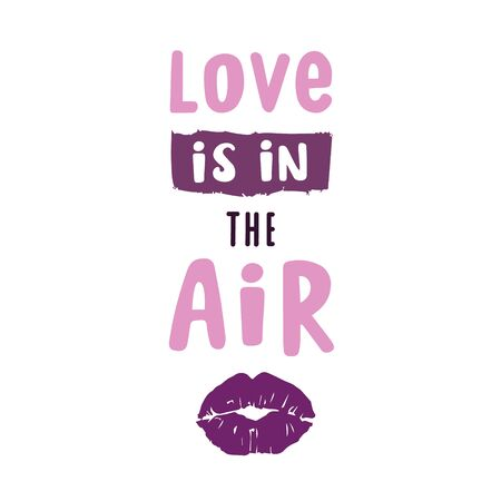 Love is in the air. Pink handwritten inscription on a white background. Imprint of a kiss on a white background