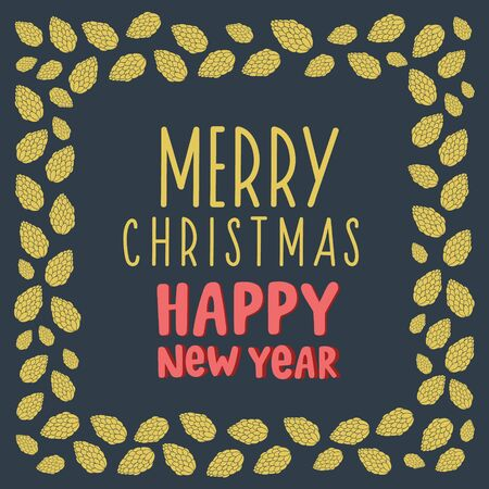 Merry Christmas and Happy New Year. Christmas frame of golden cones. Vector flat illustration. Festive christmas design