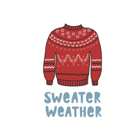 Red warm sweater with a white pattern. Vector freehand illustration in doodle style. Sweater weather lettering.