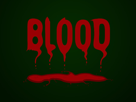 The painted word blood written in letters of blood, flowing down in a pool of blood. Dark green background