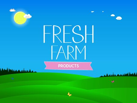 Fresh agricultural products. The inscription on the background of a country landscape with green meadows, blue sky and bright sun. Vector illustration Illustration