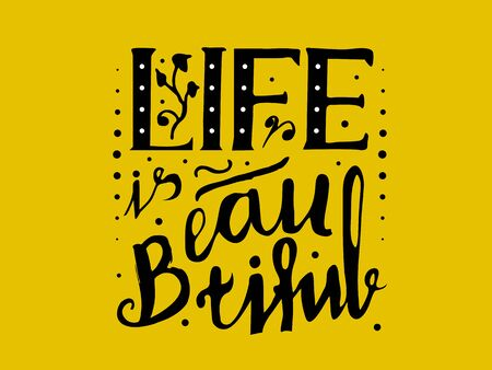 Stock inscription Life is beautiful. On a gold background, lettering Illustration