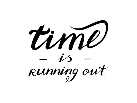 running out of time: Stock inscription time is running out. On a white background, lettering