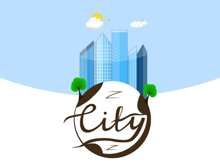 illustration of the city. Business center with skyscrapers on the planet earth with calligraphic inscription city. Lettering. Blue sky with sun and clouds. In the flat style.