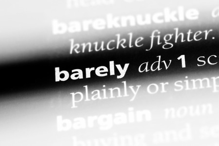 barely word in a dictionary. barely concept.
