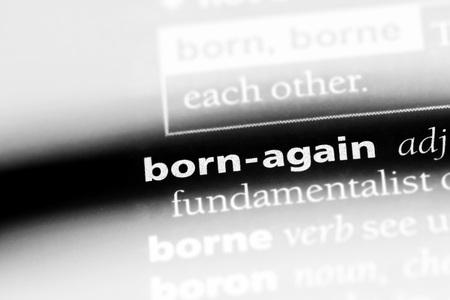 born-again word in a dictionary. born-again concept.