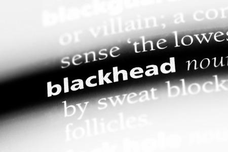 blackhead word in a dictionary. blackhead concept.