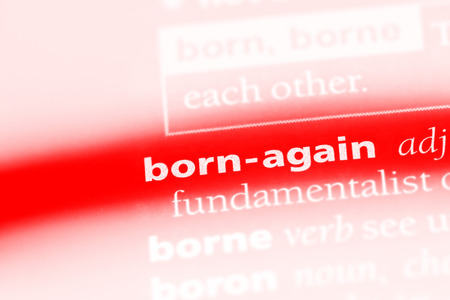 born-again word in a dictionary. born-again concept.