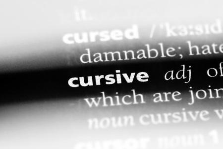 cursive word in a dictionary. cursive concept