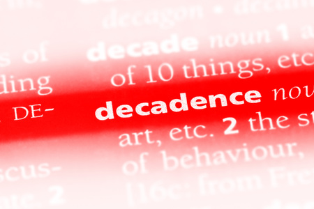 decadence word in a dictionary. decadence concept