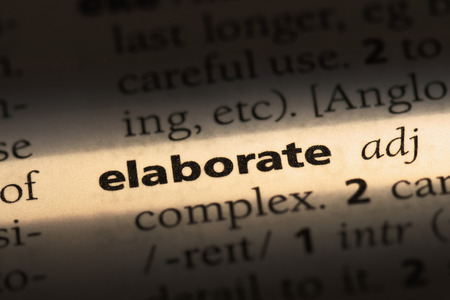 elaborate word in a dictionary. elaborate concept