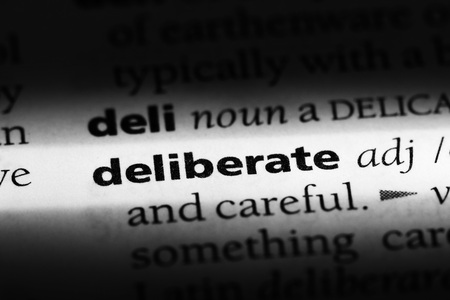 deliberate word in a dictionary. deliberate concept