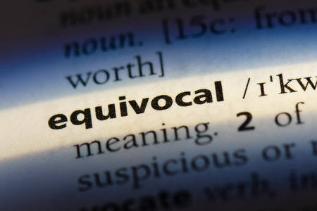 equivocal word in a dictionary. equivocal concept