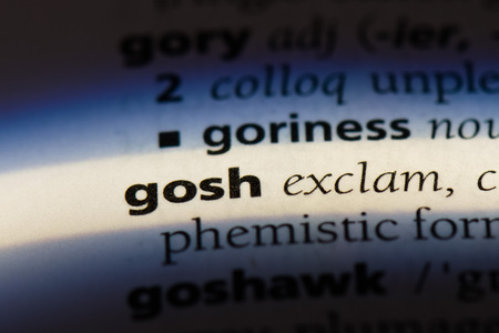 gosh word in a dictionary. gosh concept