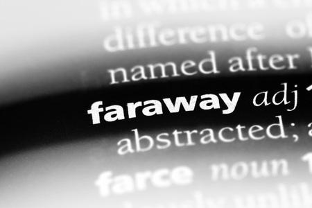 faraway word in a dictionary. faraway concept