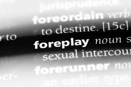 foreplay word in a dictionary. foreplay concept Stock Photo