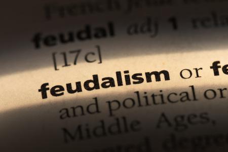 feudalism word in a dictionary. feudalism concept