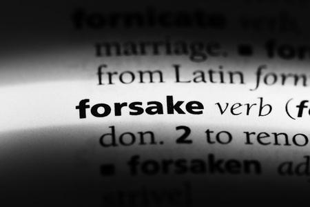 forsake word in a dictionary. forsake concept