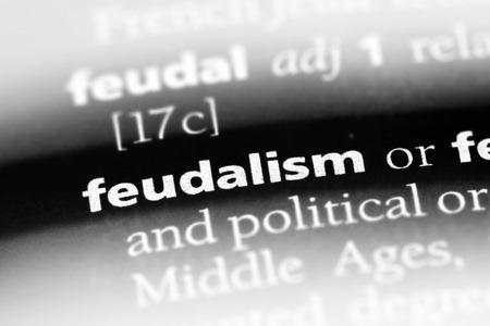 feudalism word in a dictionary. feudalism concept