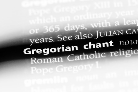 gregorian chant word in a dictionary. gregorian chant concept