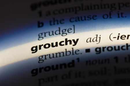 grouchy word in a dictionary. grouchy concept