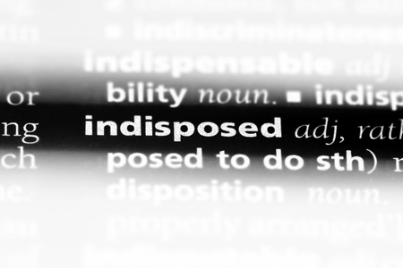 indisposed word in a dictionary. indisposed concept.