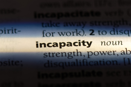 incapacity word in a dictionary. incapacity concept.