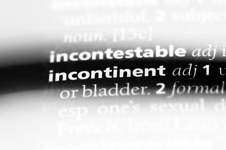 incontinent word in a dictionary. incontinent concept.