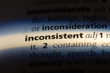 inconsistent word in a dictionary. inconsistent concept.
