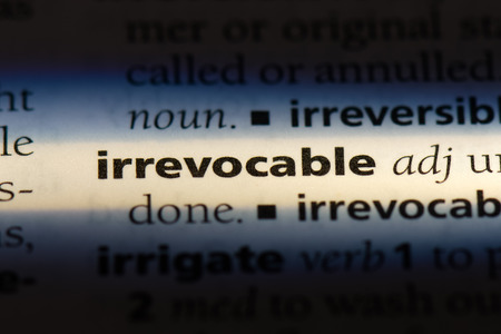 irrevocable word in a dictionary. irrevocable concept. Imagens