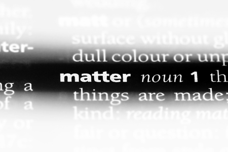 matter word in a dictionary. matter concept.