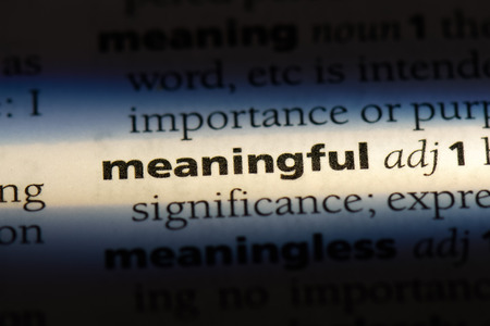 meaningful word in a dictionary. meaningful concept.
