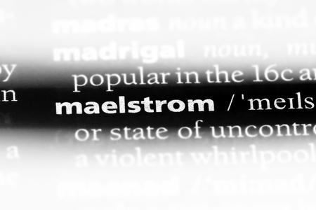 maelstrom word in a dictionary. maelstrom concept.