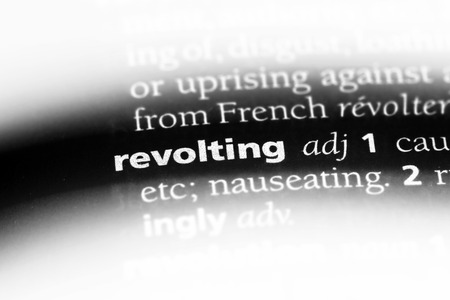 revolting word in a dictionary. revolting concept.