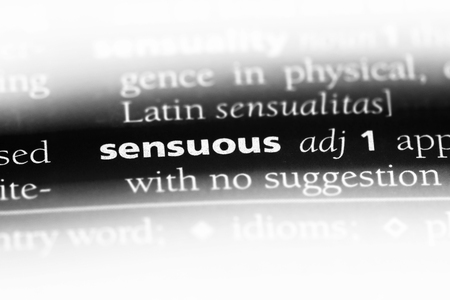 sensuous word in a dictionary. sensuous concept.