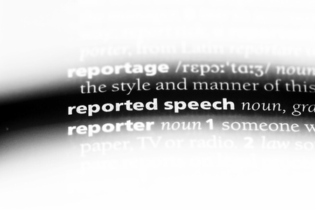 reported speech word in a dictionary. reported speech concept.