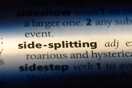 side splitting word in a dictionary. side splitting concept.