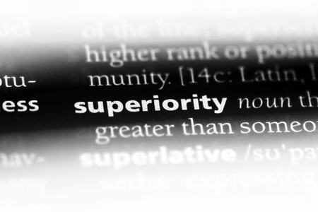 superiority word in a dictionary. superiority concept.