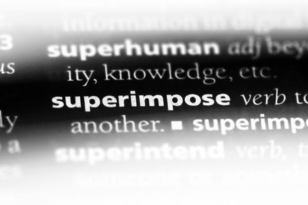 superimpose word in a dictionary. superimpose concept.