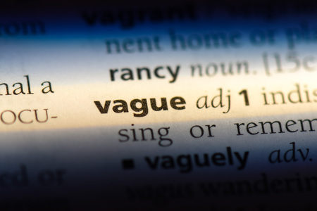 vague word in a dictionary. vague concept.