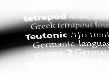 teutonic word in a dictionary. teutonic concept.