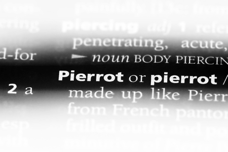pierrot word in a dictionary. pierrot concept.