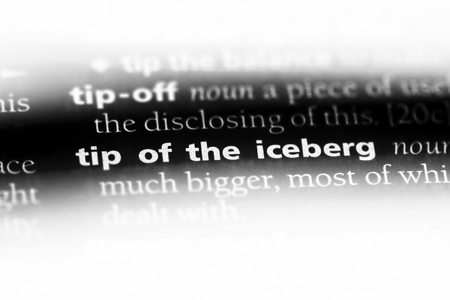 tip of the iceberg word in a dictionary. tip of the iceberg concept.