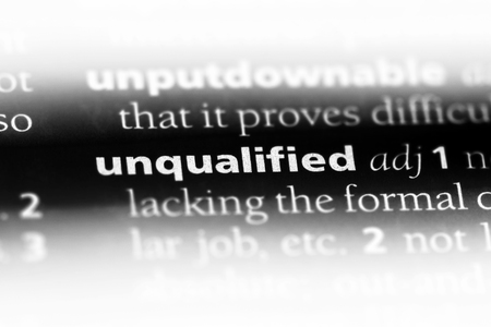 unqualified word in a dictionary. unqualified concept.